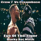 Crew 7 Vs Creambase - Eye Of The Tiger (Marky Boi Mash)