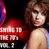 Swing to the 70's Vol. 2