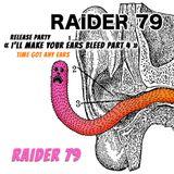 Raider 79 @ Raider 79 Release Party ( 06.08.2012 )