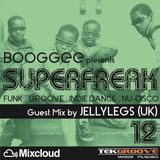 SUPERFREAK 12 (Guest Mix by JELLYLEGS)