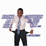 BROKE AS HELL  SOUTHERN BLUES MIX 2018  DJ LEE