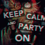 #Keep Calm and Party ON 009 04/01/2013