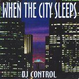 DJ CONTROL PDX - WHEN THE CITY SLEEPS