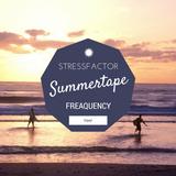 STRESSFACTOR SUMMERTAPE