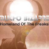 MUCHO BIZARRE IHomeland Of The FreaksI – [35ºC= 95.00000ºF]