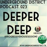 Underground District 023 Special Guest Deeper Deep (México)