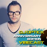 DJ Optick @ Vibecast Sessions #100 Anniversary Edition - Vibe FM Romania