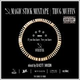 MAGIC STICK MIXTAPE | THUG MUFFIN mixed by DJ K27T