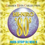 Hi-NRG '80s Golden Hits Collection - Non-Stop DJ Mix 1 - Various Artists Italo Disco 80s