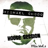 Michael Chodo - House Session 3