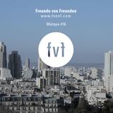 Freunde von Freunden Mixtape #16 by Ilan Rosenblatt