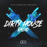 Dirty House Radio #003