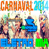 Carnaval 2014 EletroMix