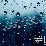 Deep Energy Pres. The True Face Of Trance - Episode 1
