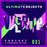 Ultimate Rejects UR Podcast 031 (D Soundman Edition)