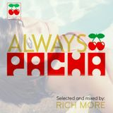 RICH MORE: ALWAYS PACHA vol.29