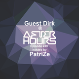 Dirk - Guest Mix - After Hours 239 - hosted by PatriZe (24-12-2016)