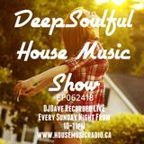 The DeepSoulful House Music Show EP062418