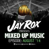 Jay Rox - Mixed up Music - August 2014