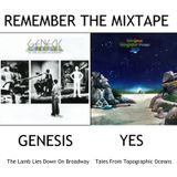 Remember The Mixtape: Genesis - The Lamb Lies Down On Broadway / Yes - Tales From Topographic Oceans