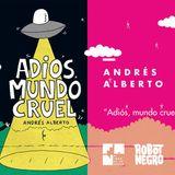 """Robot Negro: Andrés Alberto nos presenta su libro de historietas """"Adiós, Mundo Cruel"""" #FAN180"""