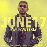 JUNE 2017 #WaliasWeekly @djwaliauk