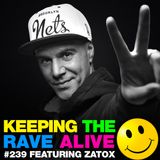 Keeping The Rave Alive Episode 239 featuring Zatox