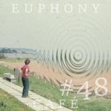 Euphony Café: #48