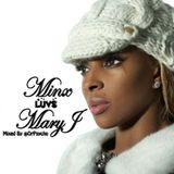 MINX LOVES MARY J BLIGE.