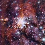 07.06.2017 Mix Show - Good Time