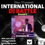International Battle of the DJs Season 2 - DJ Stubborn