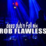 DEEP DUB'N FALL MIX 2016 By ROB FLAWLESS