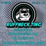 Ruffneck Ting Show Fri Feb 05th  2016
