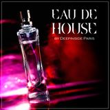 EAU DE HOUSE by DEEPINSIDE Paris (Vol.2)