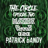The Circle Episode 2: Master Cheef B2B Patrick Bandy