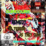 DJHCCUNT @ Remedy - As Terror as They Come!