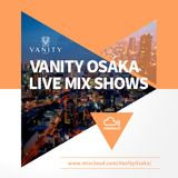 VANITY OSAKA LIVE MIX SHOWS Vol.10