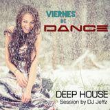 """VIERNES DE DANCE _ 08Ene16 _ """"DEEP HOUSE session"""""""