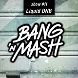 Bang 'n Mash Drum&Bass Ramp Shows #11 2012
