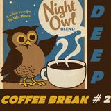Deep Coffee Break .#2