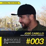 DjProfile.TV Exclusive Podcast 003- Jose Cabello (VE)