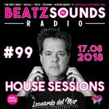 Beatz Sounds Radio #99 - 17.08.2018 - 'House Sessions' by Leonardo del Mar (NL)