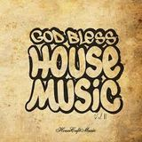 GOD BLESS HOUSE MUSIC