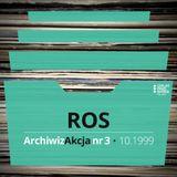 ArchiwizAkcja nr 3 – Ros (07.1999)