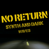 No Return #1 - Synth and Dark Waves