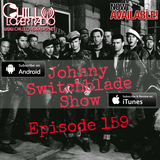 The Johnny Switchblade Show #159