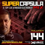 #SuperCapsulaMix - #Volumen 144 - by @DjMikeRaymond