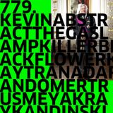 779. NEW KEVIN ABSTRACT | THE GASLAMP KILLER | BLACK FLOWER | KAYTRANADA | RANDOMER | TRUS'ME |