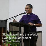 Globalization and the World Evangelical Movement - Bp. Efraim Tendero