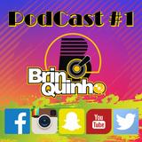 PodCast #01 DJ Brinquinho